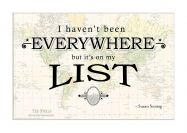 Travel Quote Map Print 'I haven't been everywhere...'