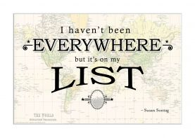 Travel Quote Map Print 'I haven't been everywhere...' (Matt Art Paper)