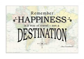 Travel Quote Map Print 'Remember happiness is a way of travel...' (Matt Art Paper)