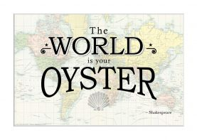 Travel Quote Map Print 'The World is your oyster...' (Matt Art Paper)